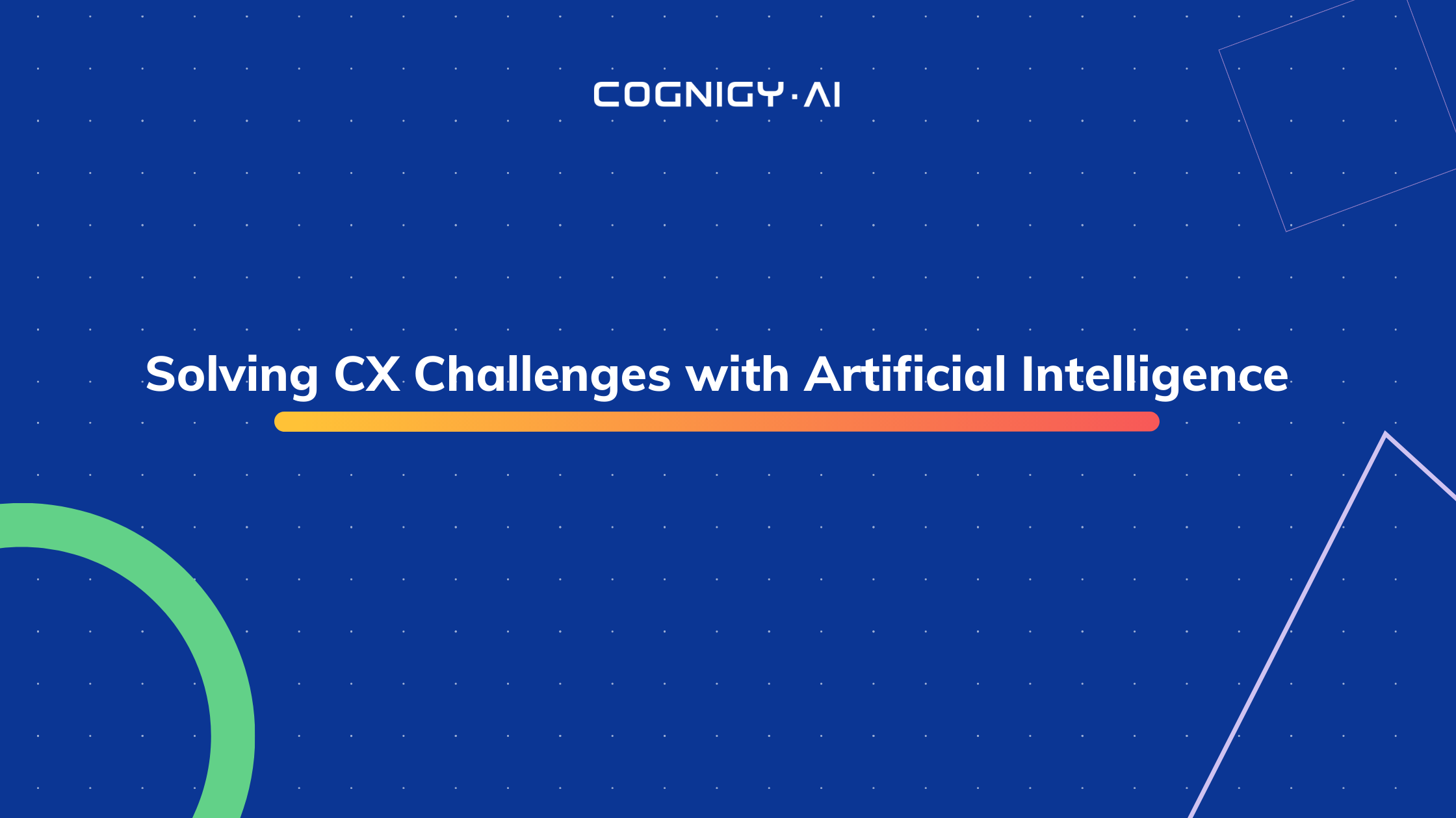 Blue picture with header line: Solving CX Challenges with Artificial Intelligence